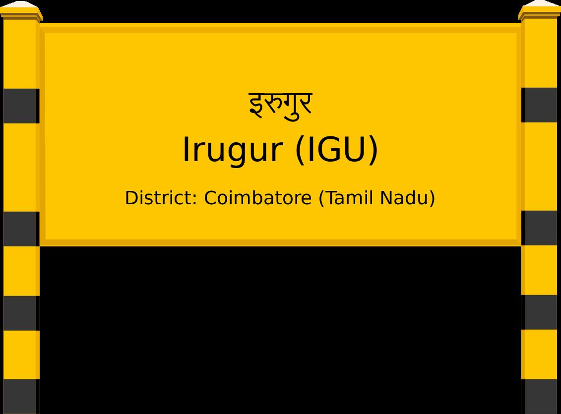 Irugur (IGU) Railway Station
