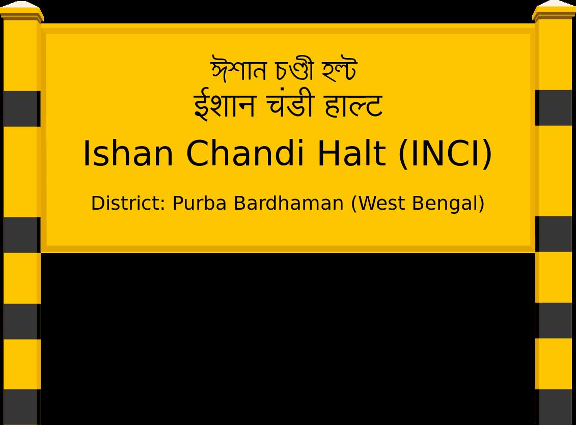 Ishan Chandi Halt (INCI) Railway Station