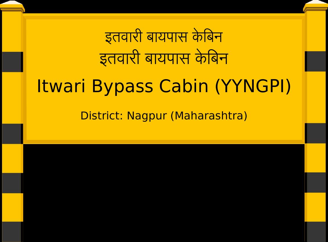 Itwari Bypass Cabin (YYNGPI) Railway Station