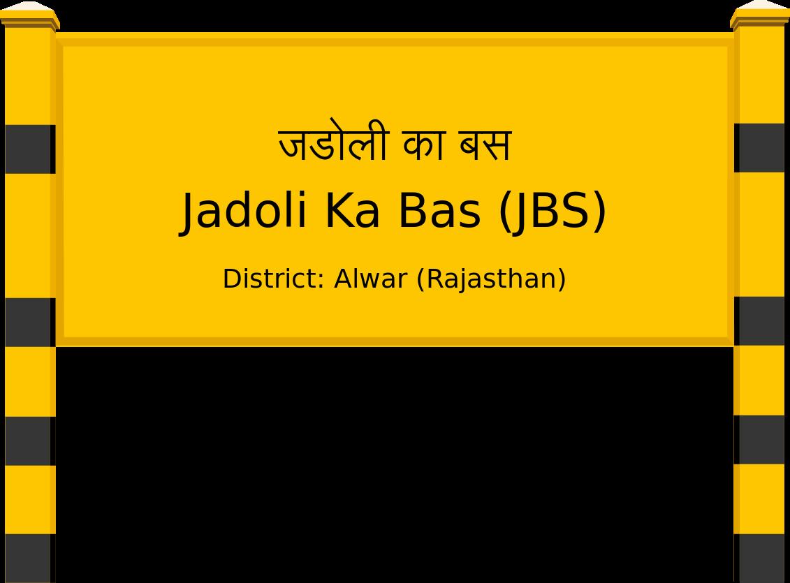 Jadoli Ka Bas (JBS) Railway Station