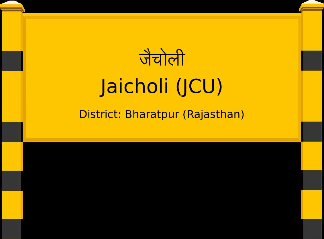 Jaicholi (JCU) Railway Station