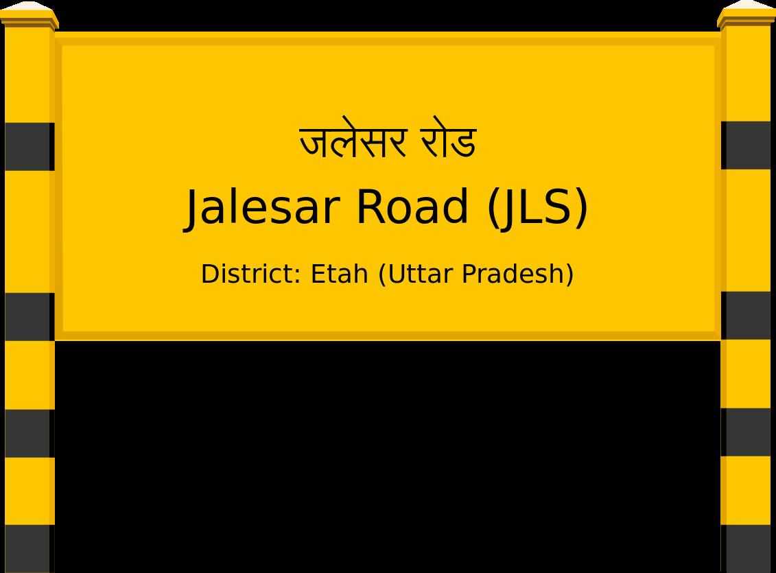 Jalesar Road (JLS) Railway Station
