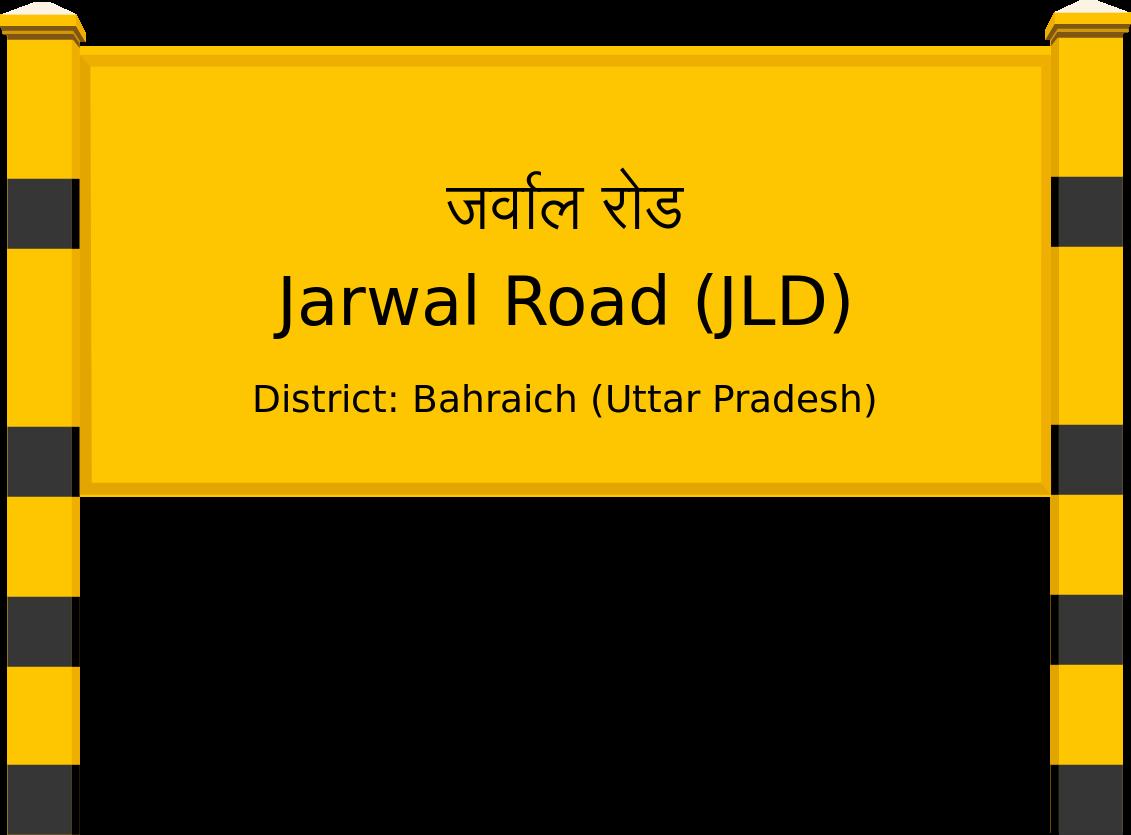 Jarwal Road (JLD) Railway Station
