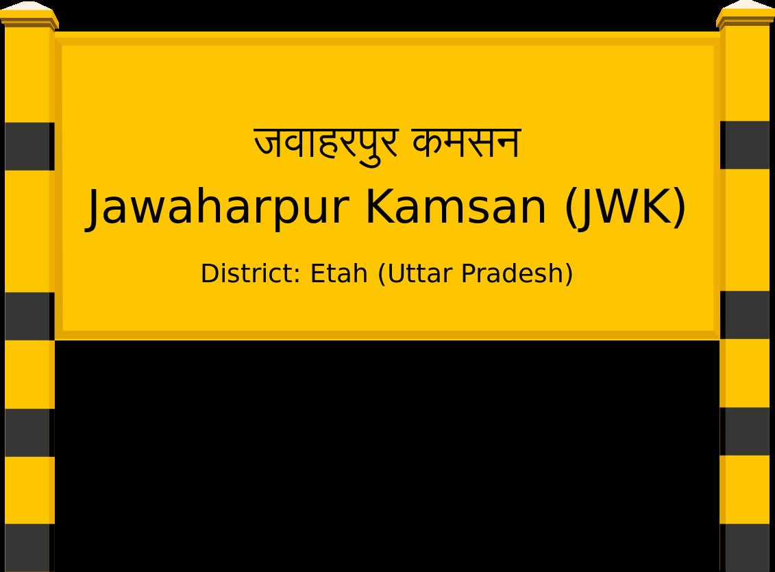 Jawaharpur Kamsan (JWK) Railway Station