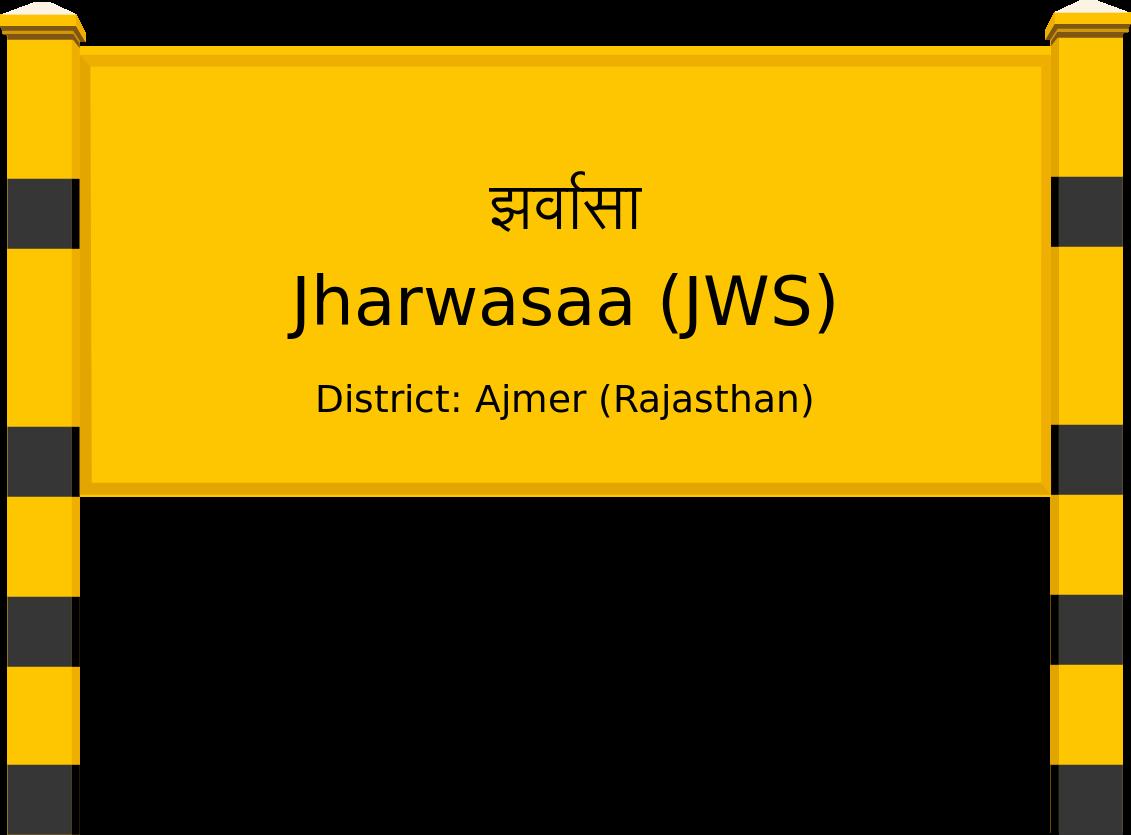 Jharwasaa (JWS) Railway Station