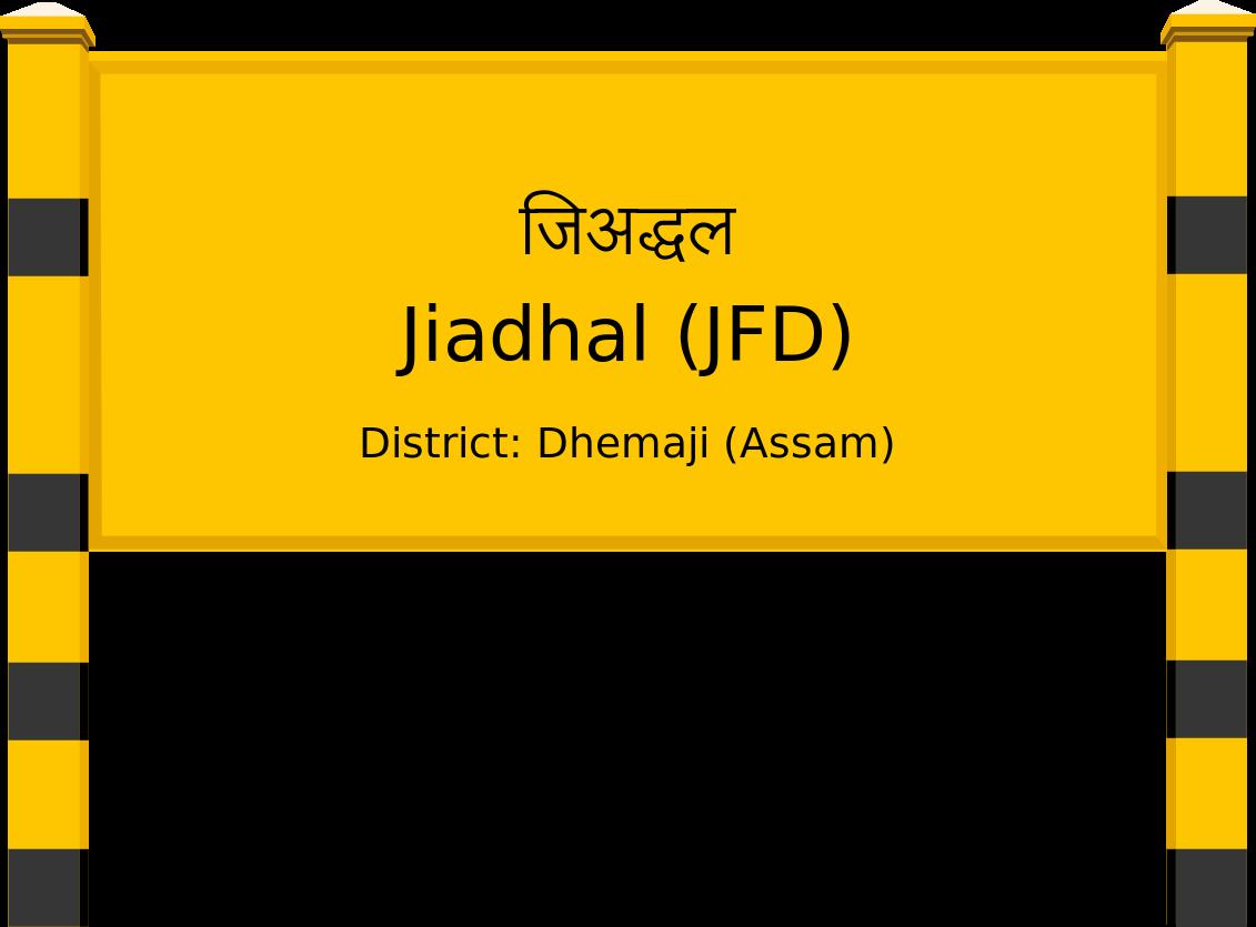 Jiadhal (JFD) Railway Station