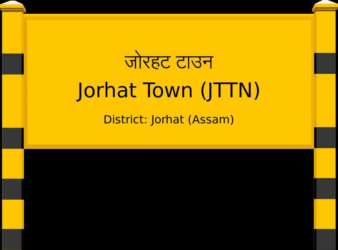 Jorhat Town (JTTN) Railway Station