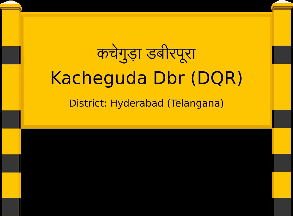 Kacheguda Dbr (DQR) Railway Station