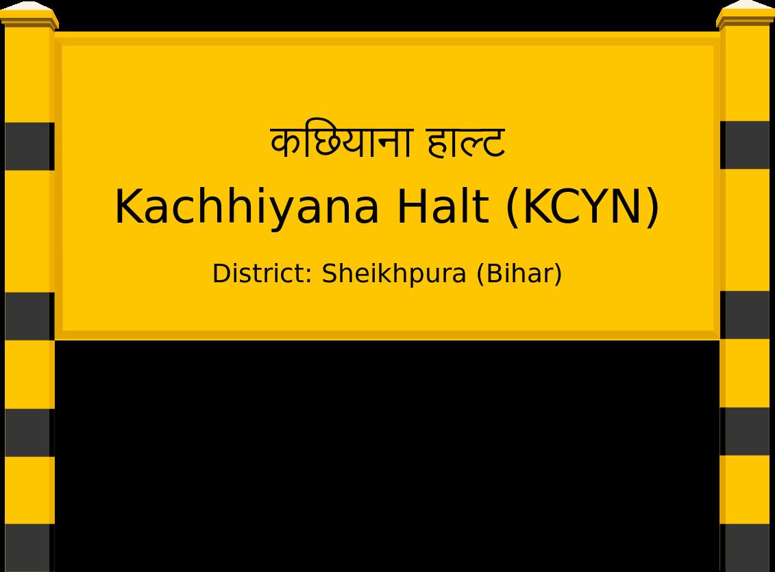 Kachhiyana Halt (KCYN) Railway Station