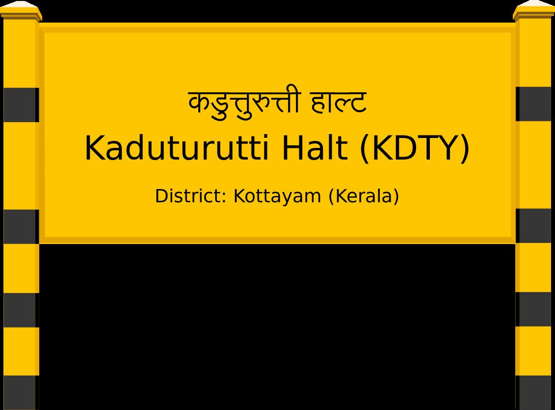 Kaduturutti Halt (KDTY) Railway Station