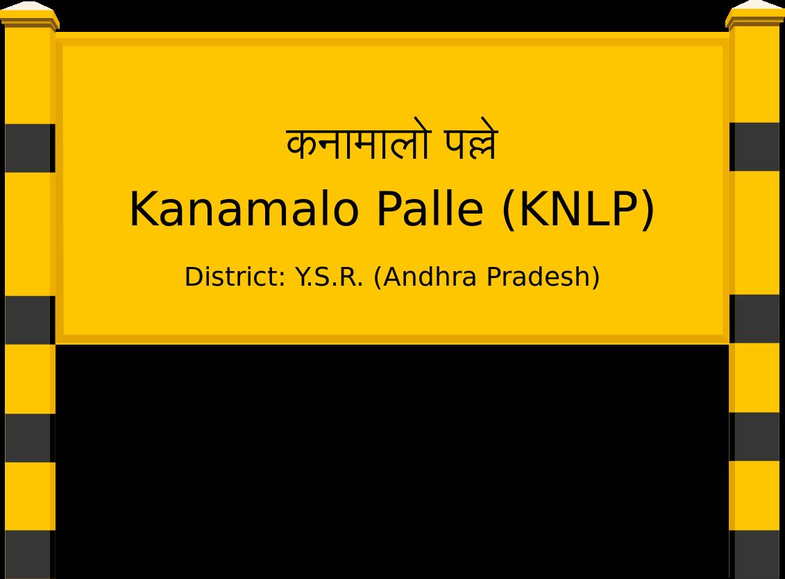 Kanamalo Palle (KNLP) Railway Station