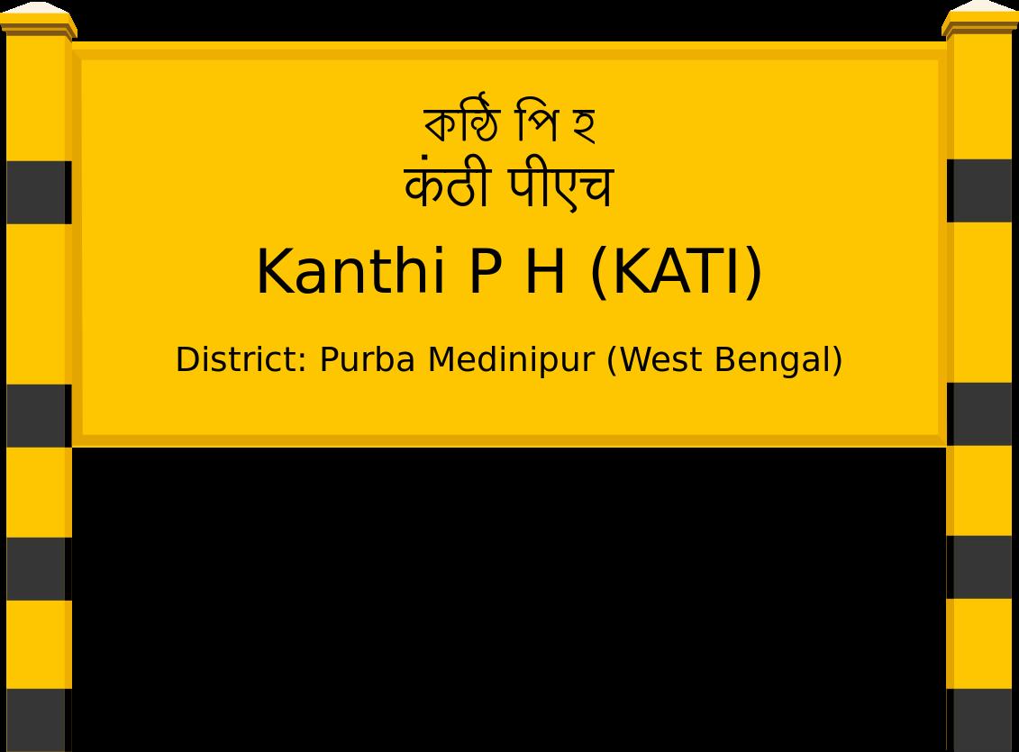 Kanthi P H (KATI) Railway Station