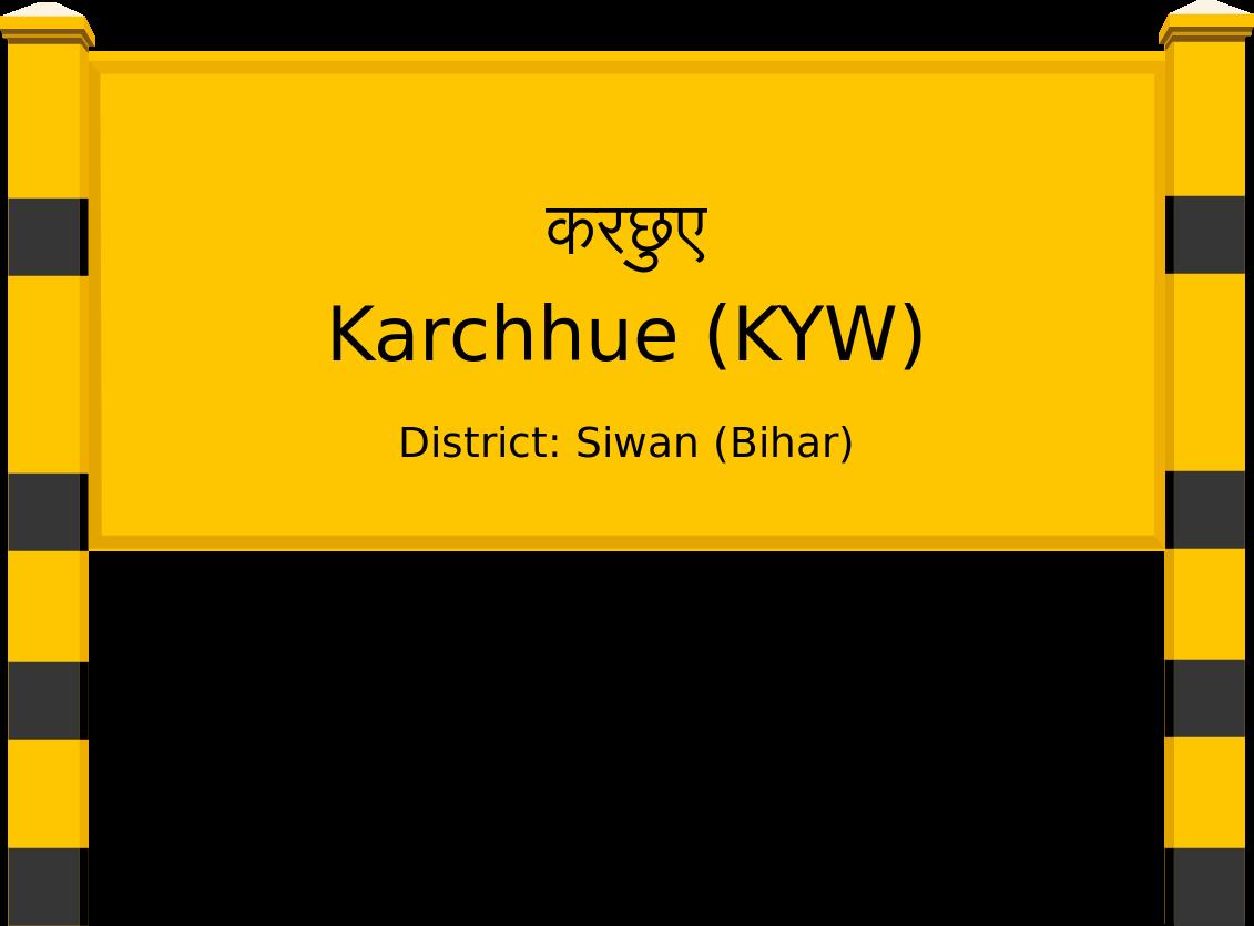Karchhue (KYW) Railway Station