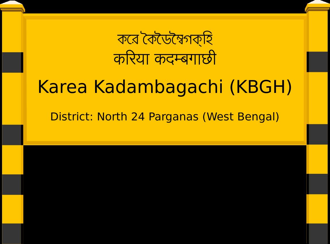 Karea Kadambagachi (KBGH) Railway Station