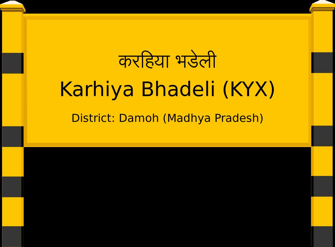 Karhiya Bhadeli (KYX) Railway Station