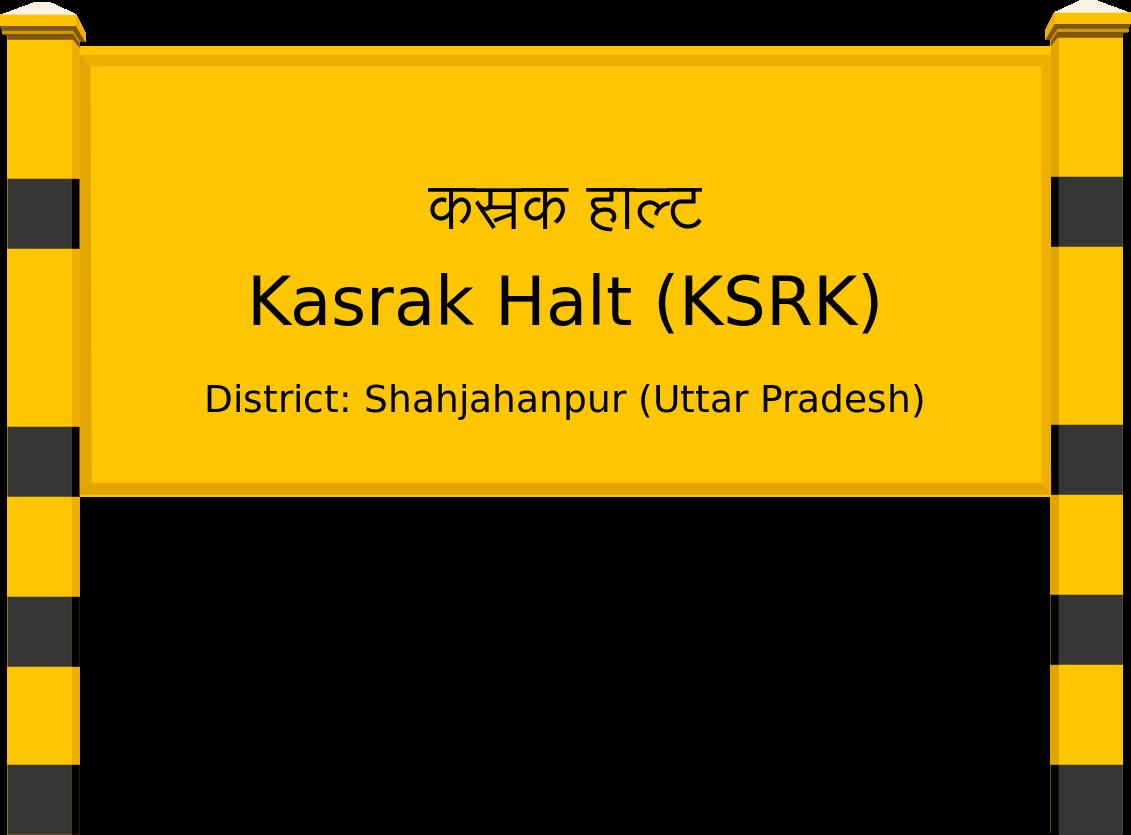 Kasrak Halt (KSRK) Railway Station