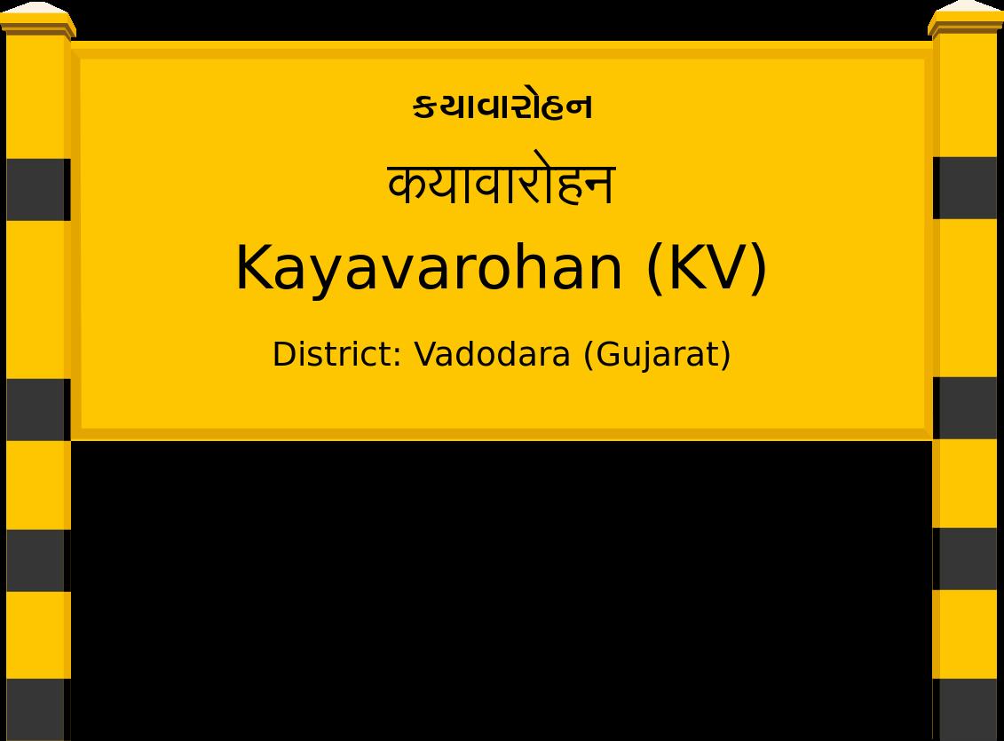 Kayavarohan (KV) Railway Station