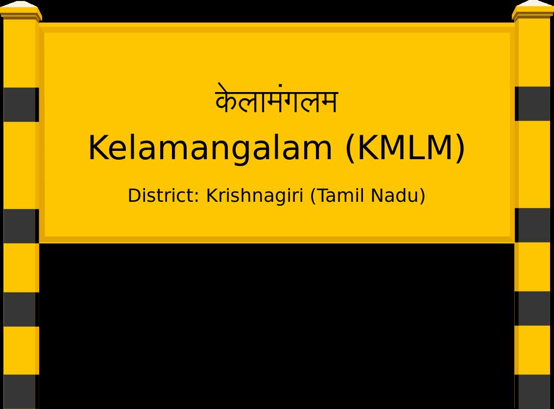 Kelamangalam (KMLM) Railway Station
