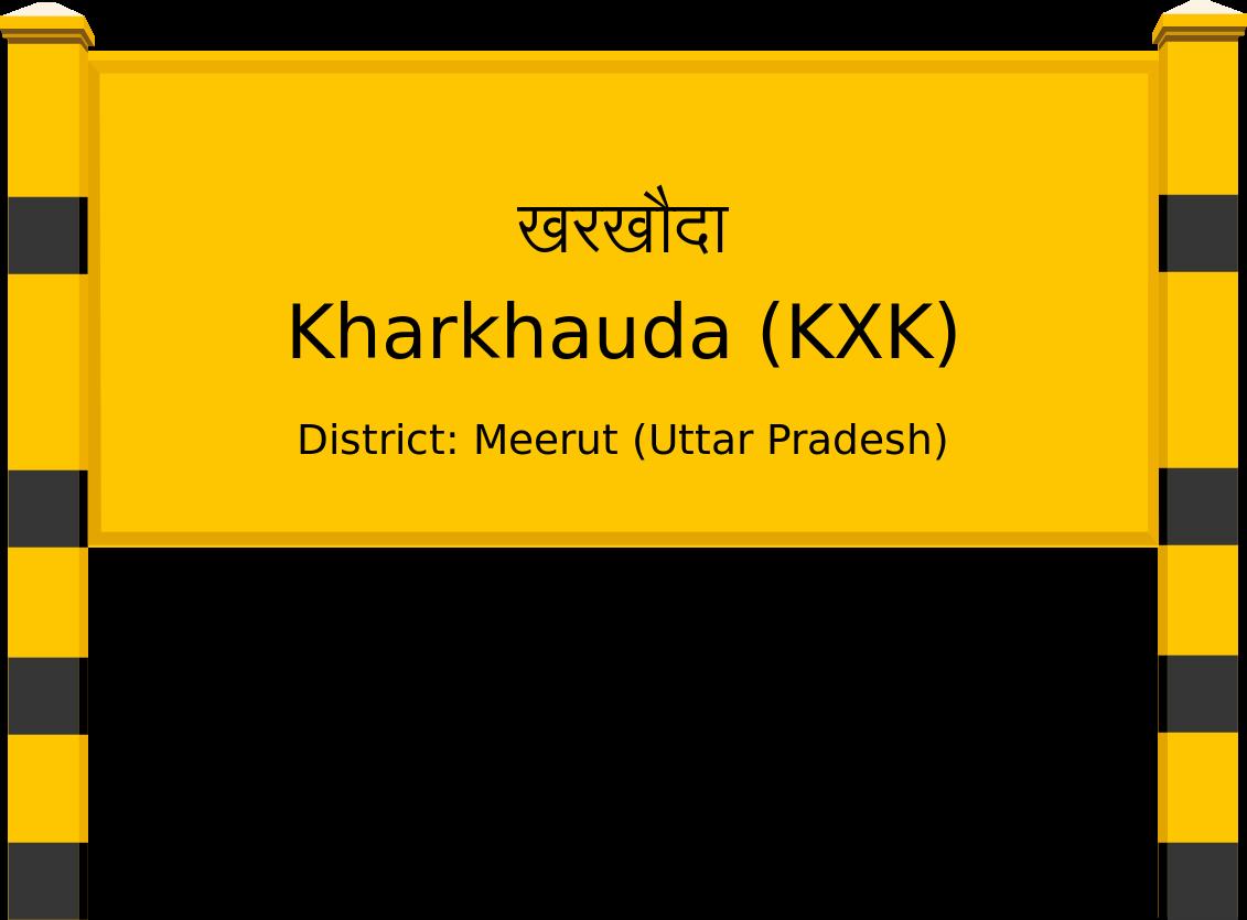 Kharkhauda (KXK) Railway Station
