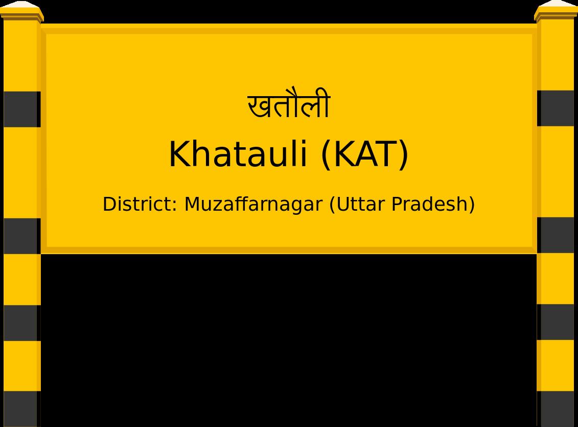 Khatauli (KAT) Railway Station