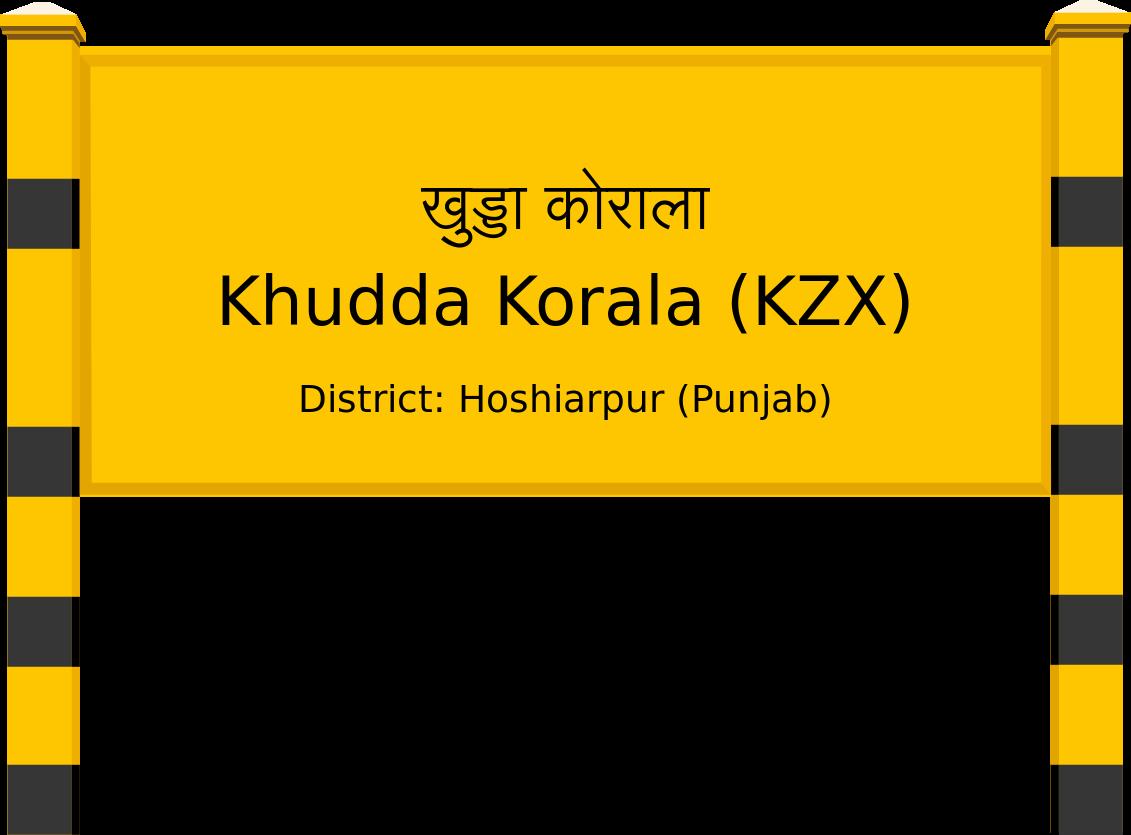Khudda Korala (KZX) Railway Station