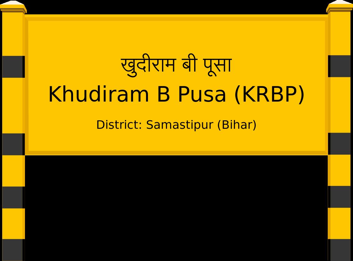 Khudiram B Pusa (KRBP) Railway Station