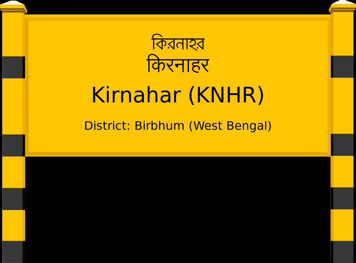 Kirnahar (KNHR) Railway Station