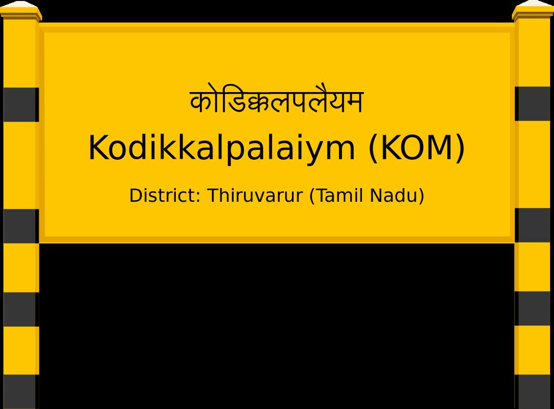 Kodikkalpalaiym (KOM) Railway Station