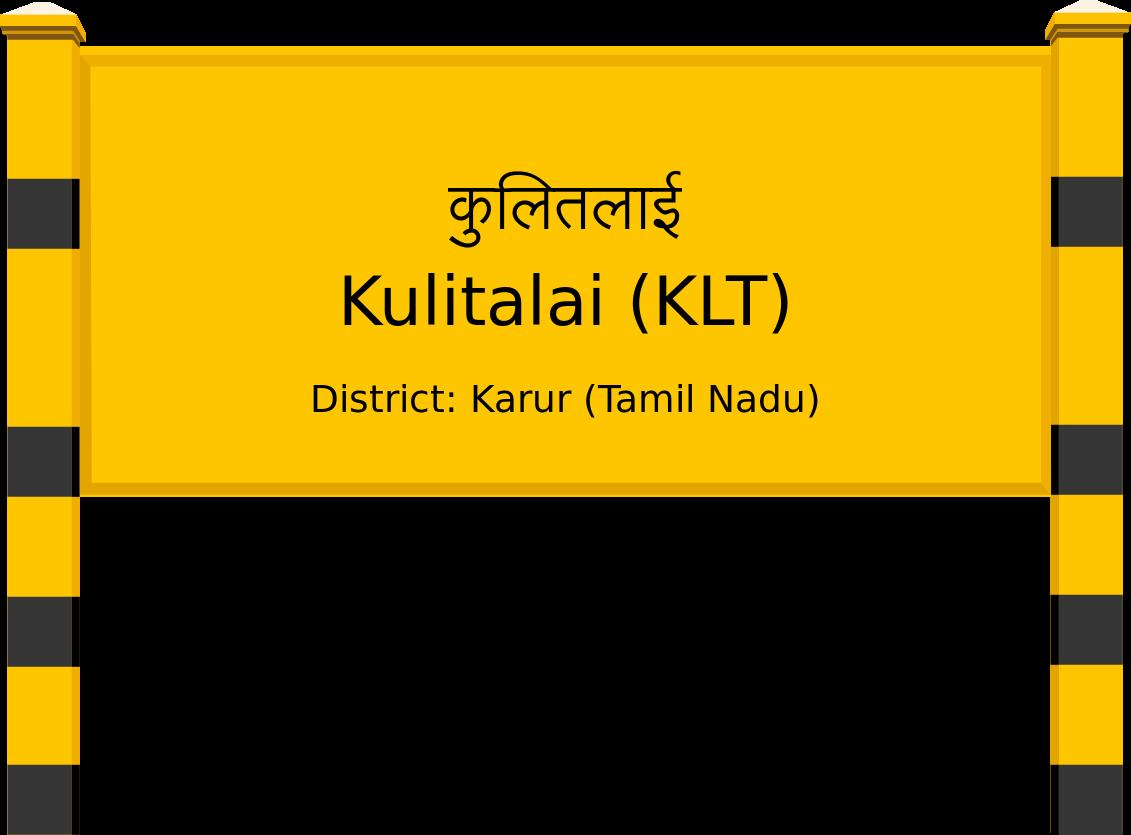 Kulitalai (KLT) Railway Station