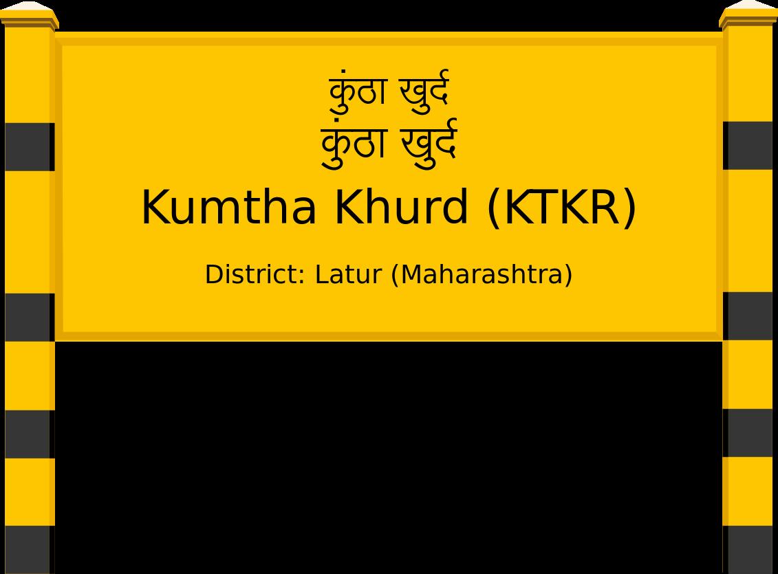 Kumtha Khurd (KTKR) Railway Station