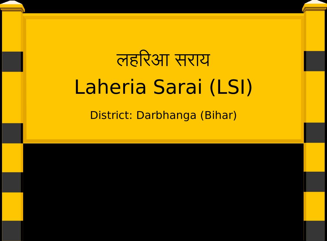 Laheria Sarai (LSI) Railway Station