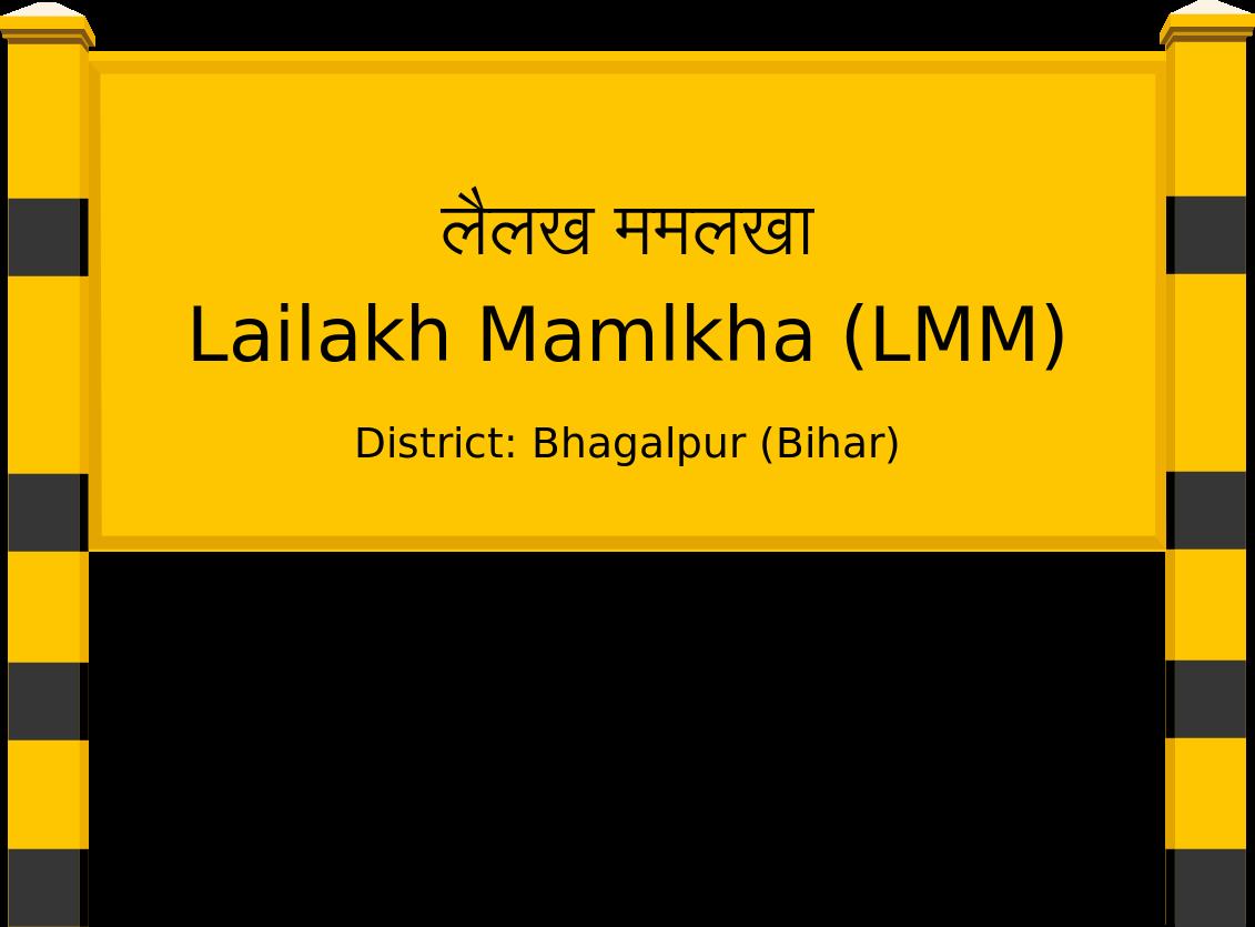 Lailakh Mamlkha (LMM) Railway Station