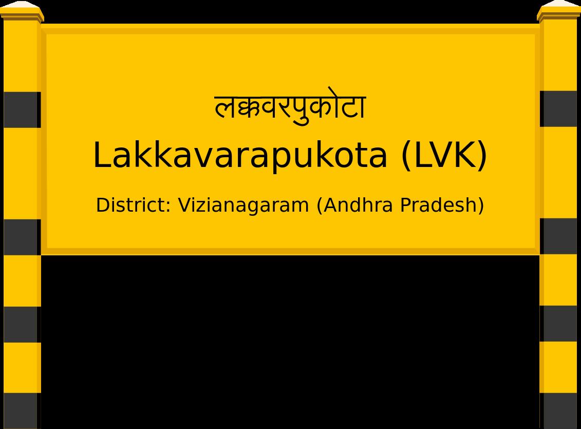 Lakkavarapukota (LVK) Railway Station