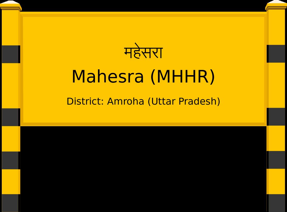Mahesra (MHHR) Railway Station