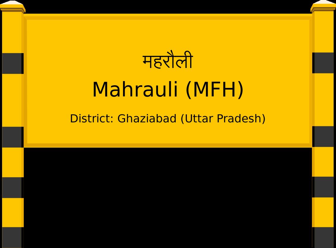 Mahrauli (MFH) Railway Station