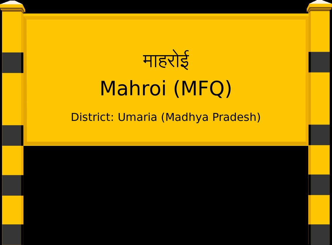 Mahroi (MFQ) Railway Station