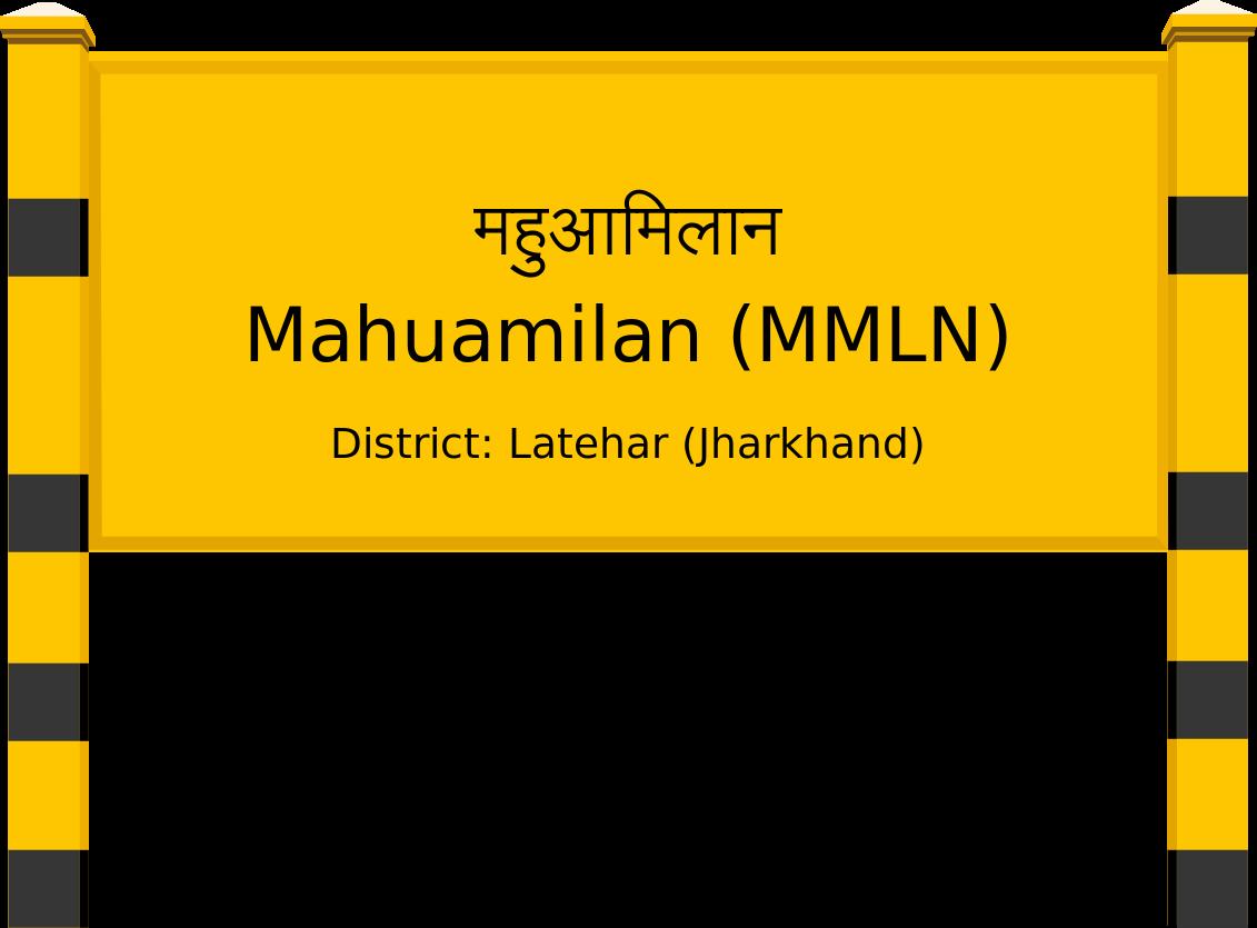 Mahuamilan (MMLN) Railway Station