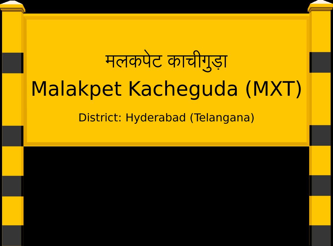 Malakpet Kacheguda (MXT) Railway Station