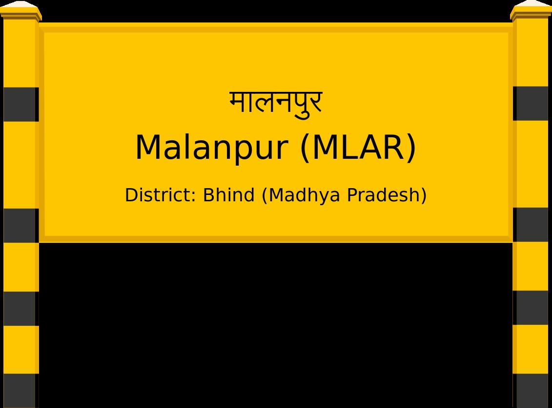 Malanpur (MLAR) Railway Station