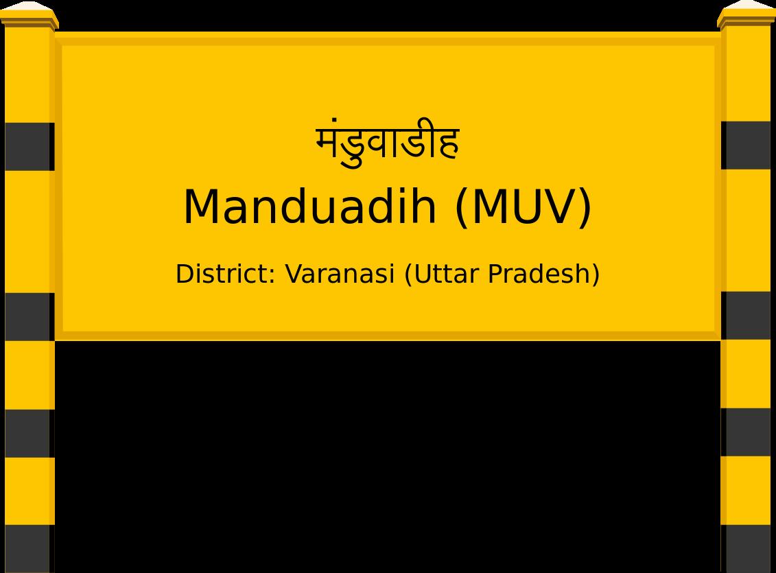 Manduadih (MUV) Railway Station