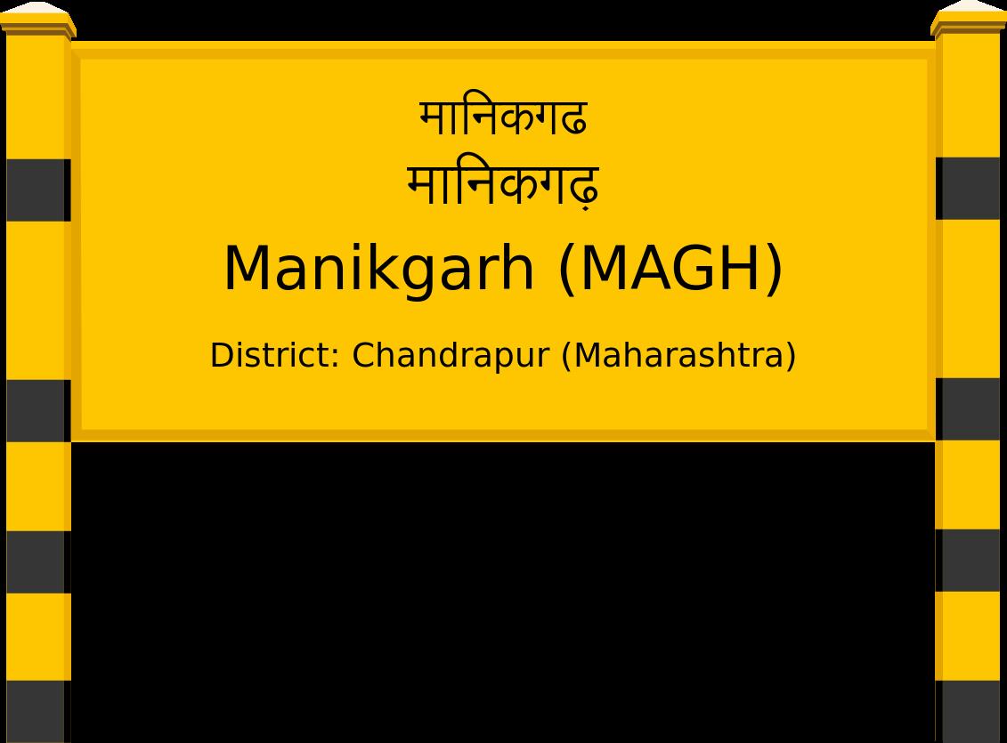 Manikgarh (MAGH) Railway Station