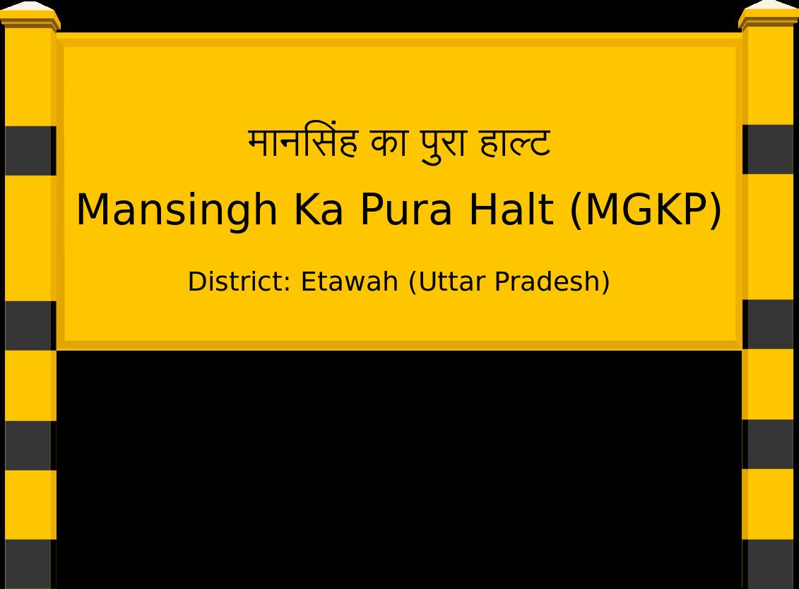 Mansingh Ka Pura Halt (MGKP) Railway Station