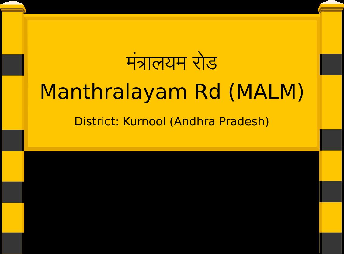 Manthralayam Rd (MALM) Railway Station