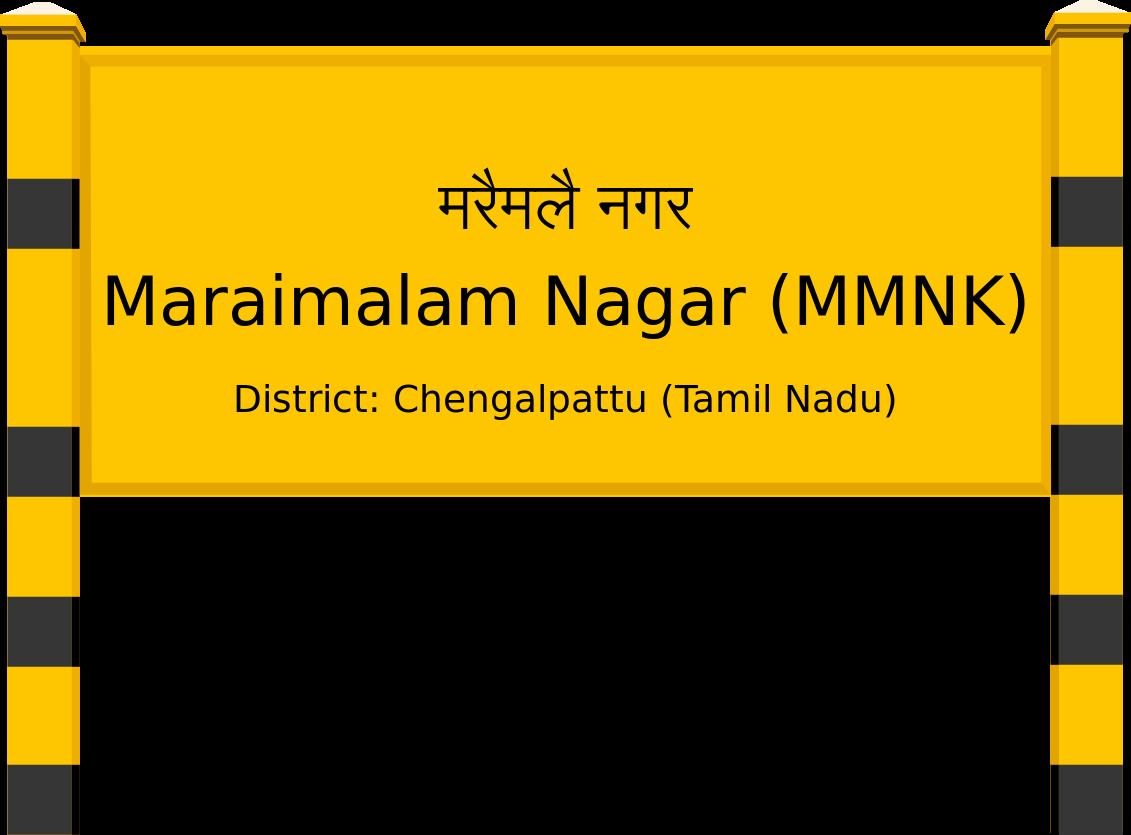 Maraimalam Nagar (MMNK) Railway Station