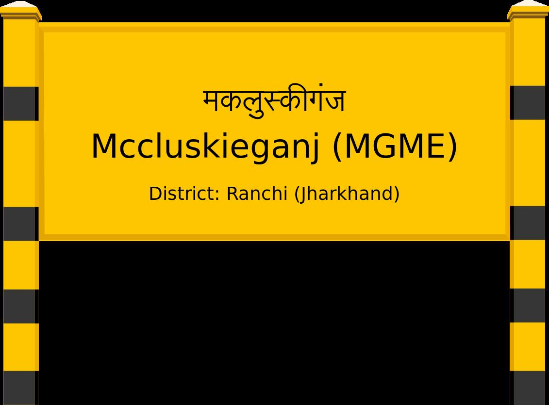 Mccluskieganj (MGME) Railway Station