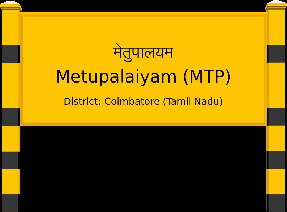 Metupalaiyam (MTP) Railway Station