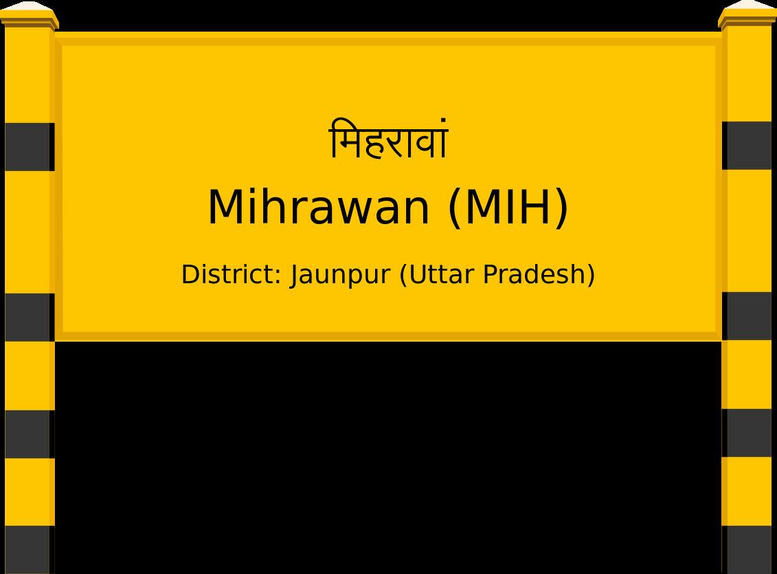 Mihrawan (MIH) Railway Station