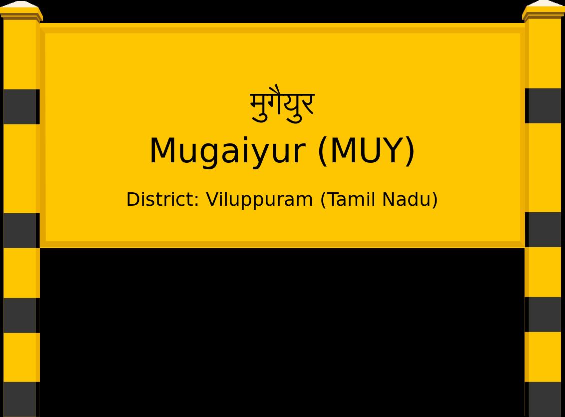Mugaiyur (MUY) Railway Station