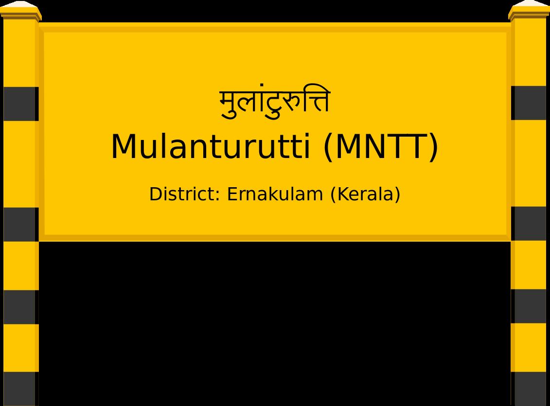 Mulanturutti (MNTT) Railway Station