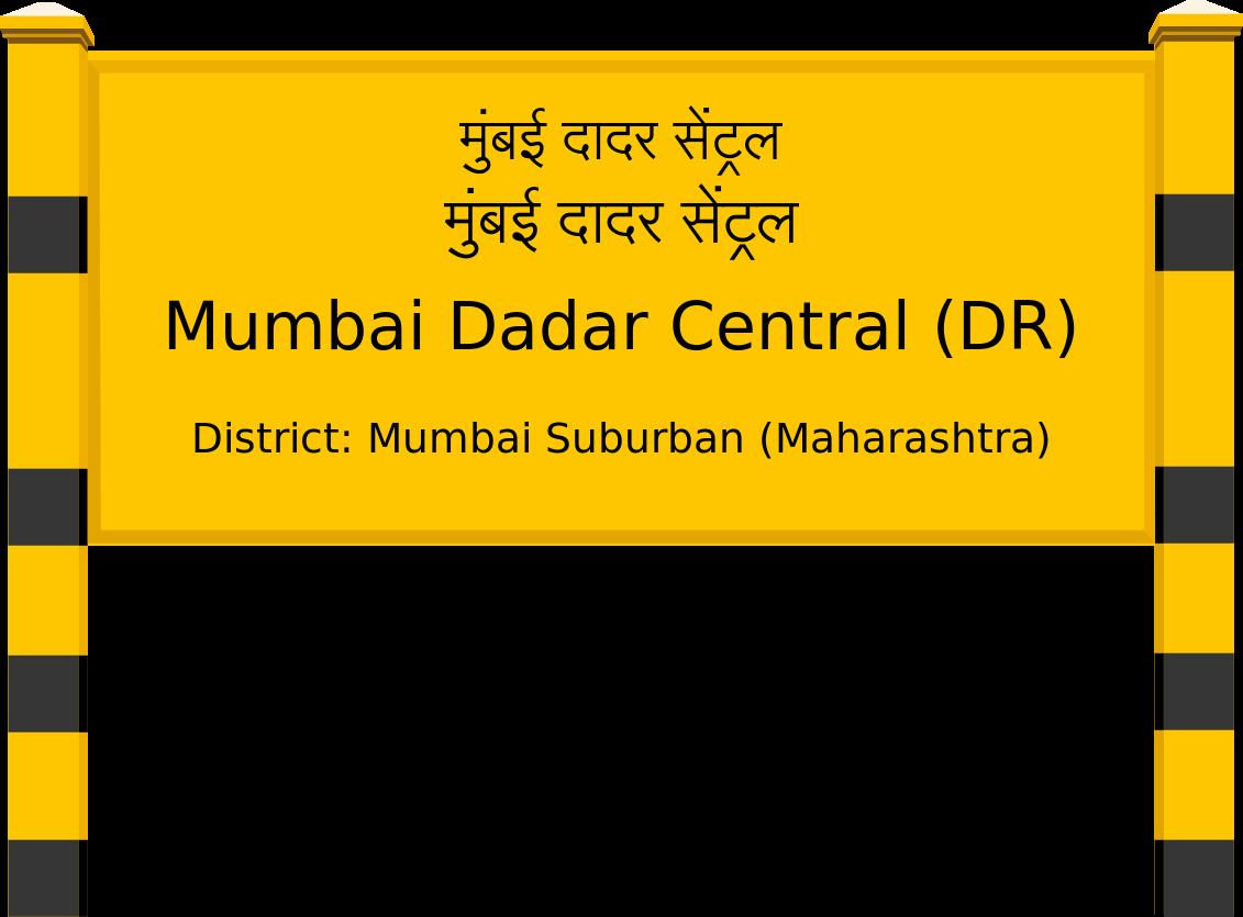 Mumbai Dadar Central (DR) Railway Station